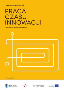"""Raport """"Zatrudnienie w Polsce 2014 – praca czasu innowacji"""""""