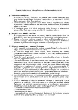 """Regulamin konkursu fotograficznego """"Bydgoszcz jest piękna"""" § 1"""