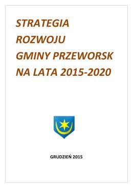 STRATEGIA ROZWOJU GMINY PRZEWORSK NA LATA 2015-2020