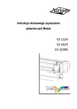 Instrukcja okresowego czyszczenia ploterów serii Mutoh VJ