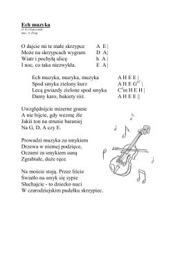 Ech muzyka O dajcie mi te małe skrzypce A  E | Może na