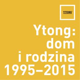 """Pobierz pełny raport """"Ytong: dom i rodzina 1995-2015"""""""