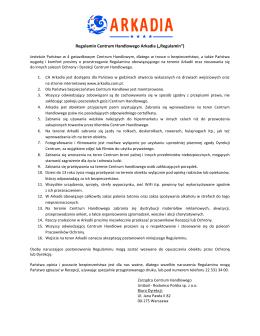 """Regulamin Centrum Handlowego Arkadia (""""Regulamin"""")"""