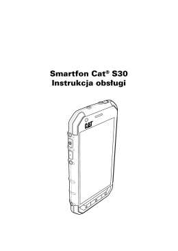 Smartfon Cat® S30 Instrukcja obsługi