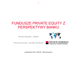 FUNDUSZE PRIVATE EQUITY Z PERSPEKTYWY BANKU
