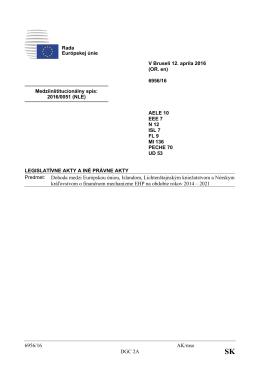 6956/16 AK/mse DGC 2A Predmet: Dohoda medzi Európskou úniou