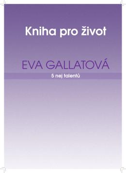 Knihy pro život Evy Gallatové