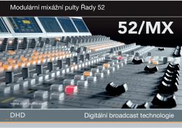 Digitální broadcast technologie Modulární mixážní pulty Řady