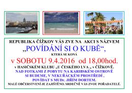 POVÍDÁNÍ SI O KUBĚ 9.4.2016 v Čížkově