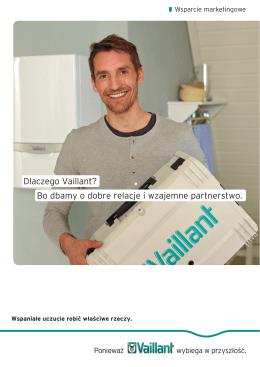 Dlaczego Vaillant? Bo dbamy o dobre relacje i wzajemne partnerstwo.