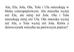 Ala, Ela, Jola, Ola, Tola i Ula mieszkają w bloku czteropiętrowym