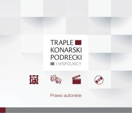 Prawo autorskie - Traple Konarski Podrecki i Wspólnicy