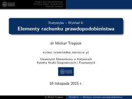 Wykład6 Elementy rachunku prawdopodobieństwa