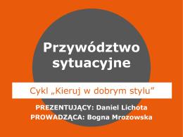 """""""Przywództwo sytuacyjne i style liderskie w praktyce"""
