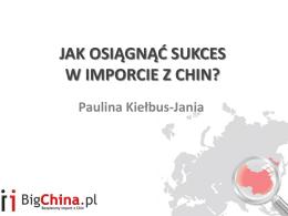 Jak osiągnąć sukces w imporcie z Chin?
