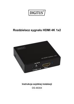 Rozdzielacz sygnału HDMI 4K 1x2 Instrukcja szybkiej instalacji