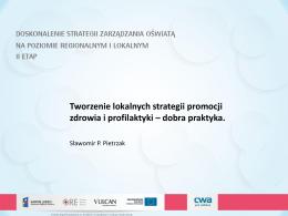 Tworzenie lokalnych strategii promocji zdrowia i profilaktyki – dobra