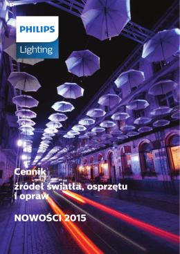 Philips Cennik źródeł światła, osprzętu i opraw NOWOŚCI 2015