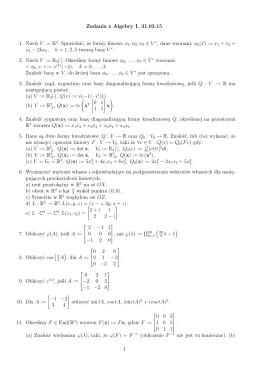 Zadania z Algebry I. 31.03.15 1. Niech V := R3. Sprawdzić, że formy