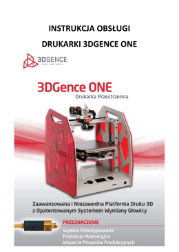 INSTRUKCJA OBSŁUGI DRUKARKI 3DGENCE ONE
