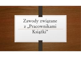 """Zawody związane z """"Pracownikami Książki"""""""