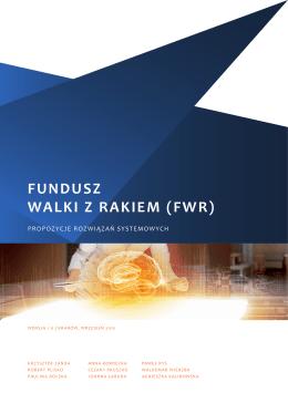 FUNDUSZ WALKI Z RAKIEM (FWR)