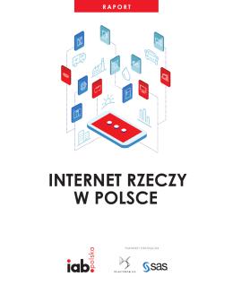"""Pobierz raport """"Internet Rzeczy w Polsce""""."""