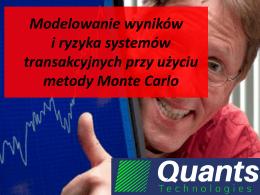 Modelowanie wyników i ryzyka systemów transakcyjnych przy
