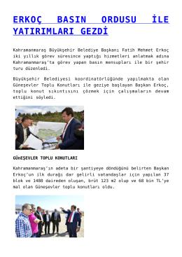 erkoç basın ordusu ile yatırımları gezdi