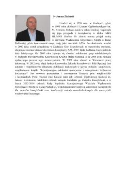 Dr Janusz Zieliński Urodził się w 1976 roku w Gorlicach, gdzie w