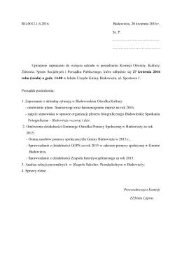 RG.0012.1.6.2016 Białowieża, 20 kwietnia 2016 r. Sz. P.