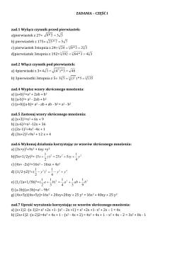 ZADANIA – CZĘŚĆ I zad.1 Wyłącz czynnik przed pierwiastek: a