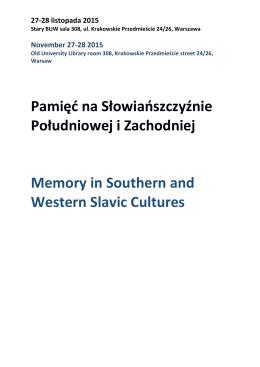 Pamięć na Słowiańszczyźnie Południowej i Zachodniej Memory in