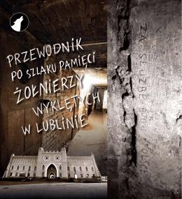 Szlak Pamięci Żołnierzy Wyklętych w Lublinie