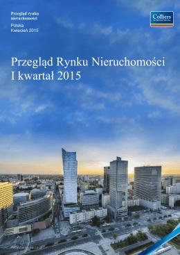 Przegląd Rynku Nieruchomości I kwartał 2015