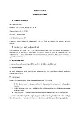 Nyereményakció Részvételi feltételek 1. AzAkció