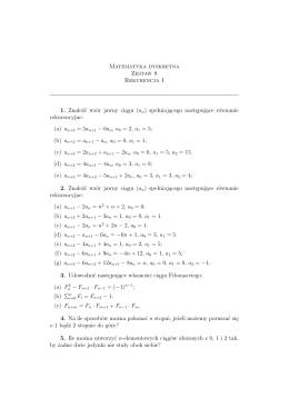 Matematyka dyskretna Zestaw 8 Rekurencja I 1. Znaleźć wzór jawny