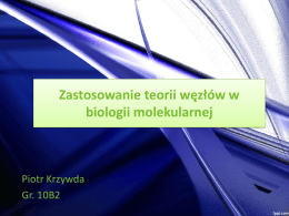 Zastosowanie teorii węzłów w biologii molekularnej
