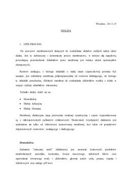Wrocław, 24.11.15 DIALIZA 1. OPIS PROCESU Do procesów