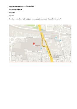 "Centrum Handlowe ""Forum Lwów"" ul. Pid Dubom, 7b 2 piętro"
