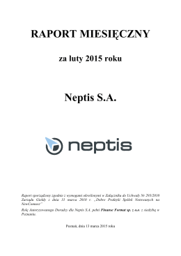 Raport miesięczny Neptis S.A za luty 2015 roku
