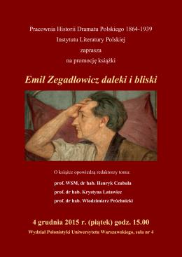 Emil Zegadłowicz daleki i bliski