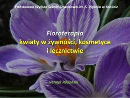 Floroterapia kwiaty w żywności, kosmetyce i lecznictwie