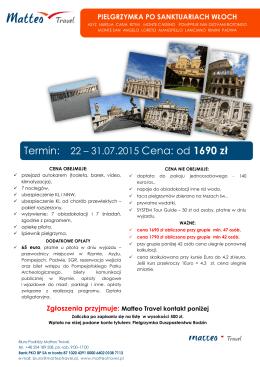 Termin: 22 – 31.07.2015 Cena: od 1690 zł