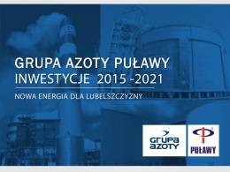 Inwestycje Grupy Azoty Puławy w latach 2015-2021