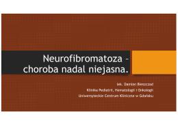 Neurofibromatoza – choroba nadal niejasna