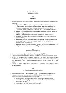 """Regulamin konkursu """"Skomentuj i wygraj"""" § 1 [Definicje] 1. Użyte w"""