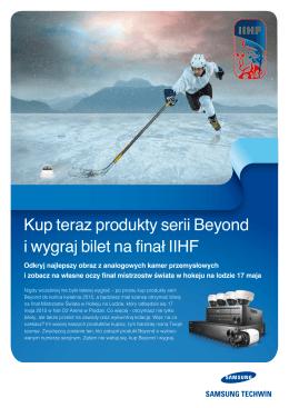Kup teraz produkty serii Beyond i wygraj bilet na finał IIHF