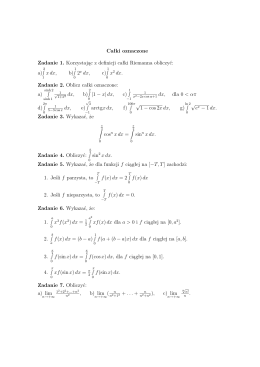 Całki oznaczone Zadanie 1. Korzystając z definicji całki