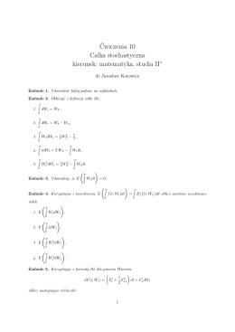 Ćwiczenia 10 Całka stochastyczna kierunek: matematyka, studia II